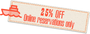 25 off Online reservations only
